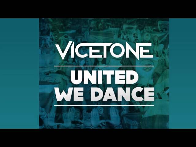 Vicetone - United We Dance (Radio Mix) [Official]