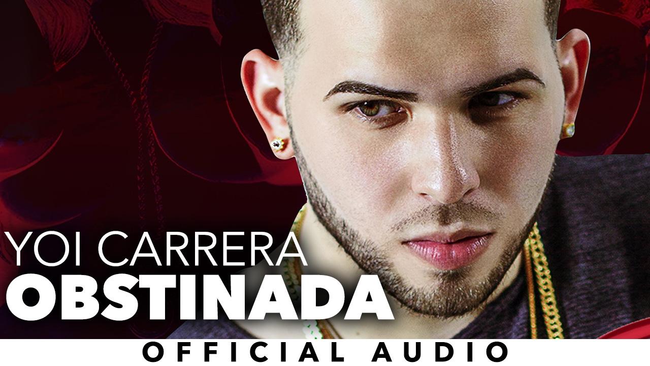 Yoi Carrera - Obstinada [Official Audio]